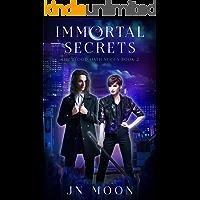 Immortal Secrets: Kickass Heroine Romance (The Blood Oath Series Book 2)