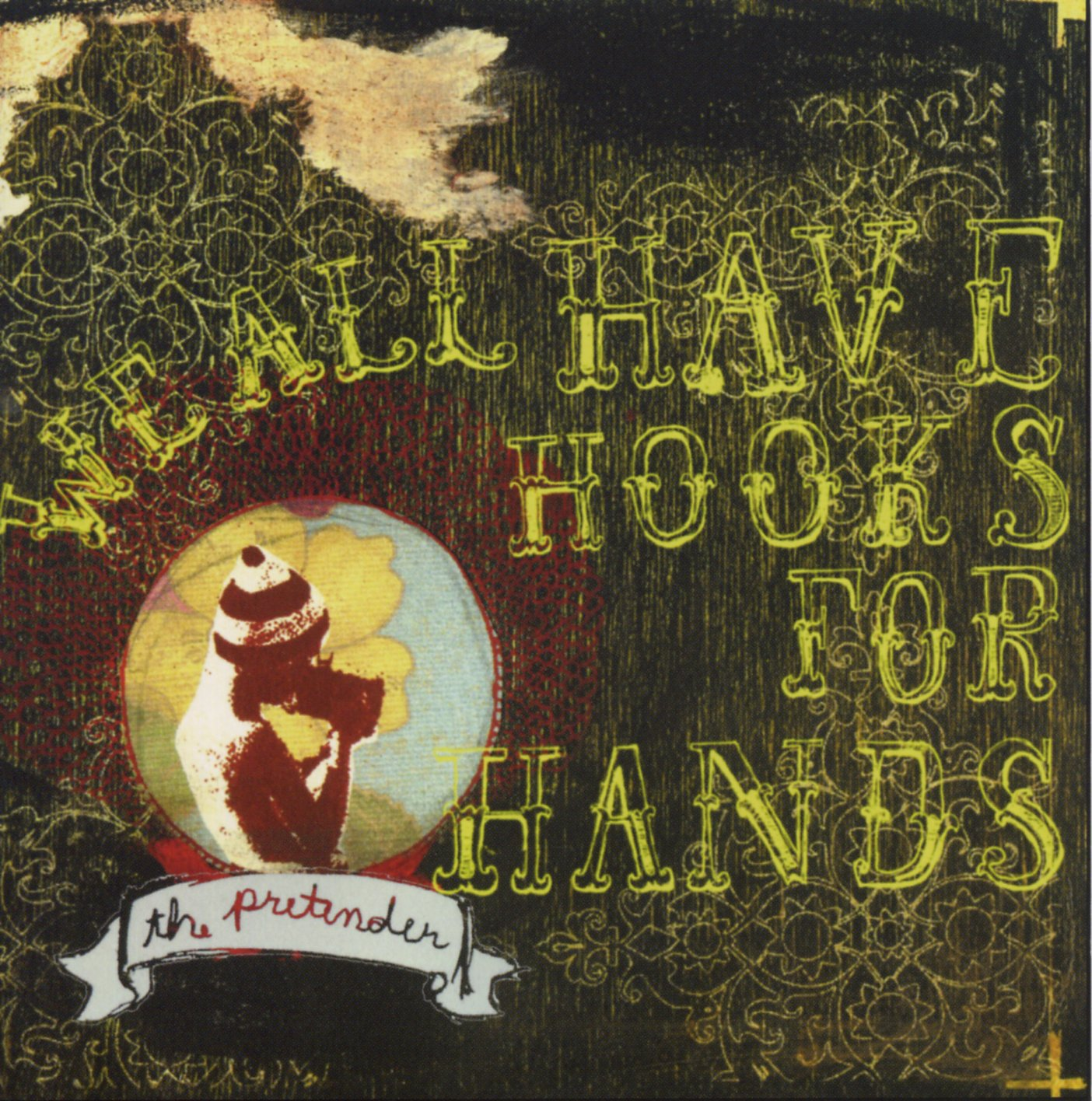 We All Have Hooks for Hands - The Pretender (CD)