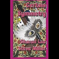 Certain Symmetry (Adventures in the Liaden Universe ® Book 4)