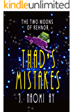 Thad's Mistakes (The Two Moons of Rehnor)