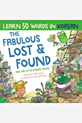 The Fabulous Lost & Found and the little Korean mouse: Korean book for kids. Bilingual Korean English book to learn 50 words in Korean for kids Kindle Edition