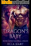 Dragon's Baby: Dragon Shifter Paranormal Romance (Last Dragon Series Book 2)