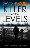 KILLER ON THE LEVELS a gripping crime thriller full of suspense (Detective Kate Hamblin mystery Book 4) (English Edition)
