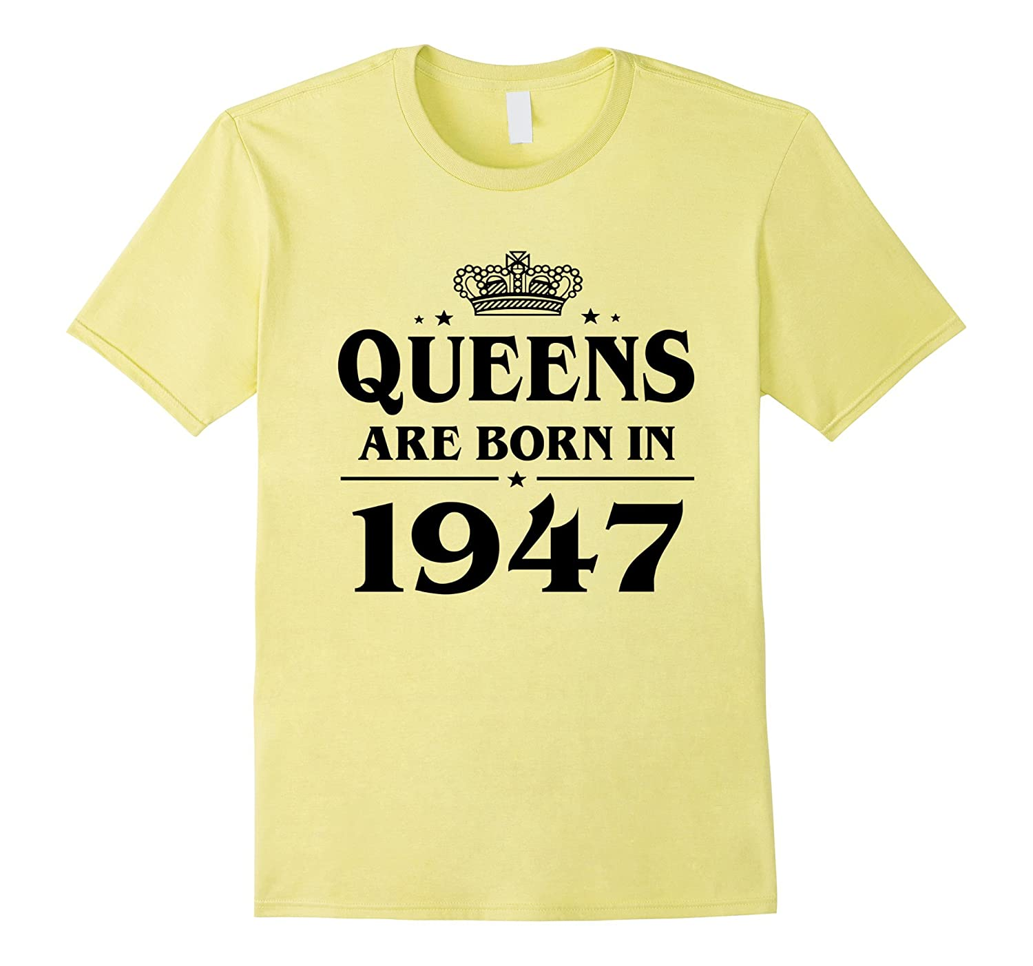 Queens Are Born In 1947 70 Year Old 70th Birthday Gift Idea CL