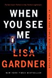 When You See Me: A Novel (Detective D. D. Warren)