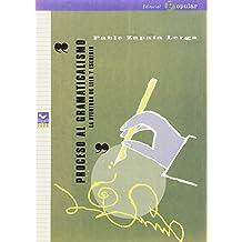 Proceso Al Gramaticalismo (Spanish Edition)