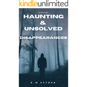 Haunting & Unsolved Disappearances: The 33 Most Mysterious Disappearances
