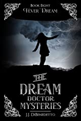 Fever Dream (The Dream Doctor Mysteries Book 9) Kindle Edition