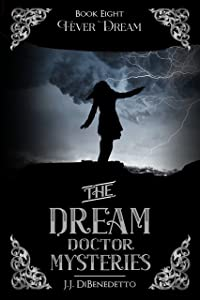 Fever Dream (The Dream Doctor Mysteries Book 9)