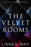 The Velvet Rooms: A Dark Billionaire Prequel