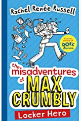 The Misadventures of Max Crumbly 1: Locker Hero Kindle Edition