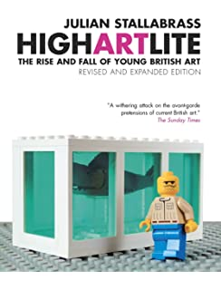 Art incorporated the story of contemporary art amazon high art lite the rise and fall of young british art revised and expanded fandeluxe Choice Image