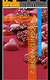 Sogni d'amore 2: Racconti per far innamorare