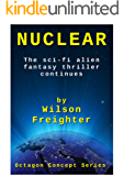 Nuclear: The Sci-fi Alien Fantasy Thriller Continues (Octagon Concept Series Book 3)