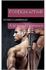 Foreign Affair: A 30 minute romance Kindle Edition