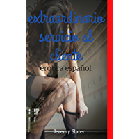 Erotica español: Extraordinario servicio al cliente (Spanish Edition)