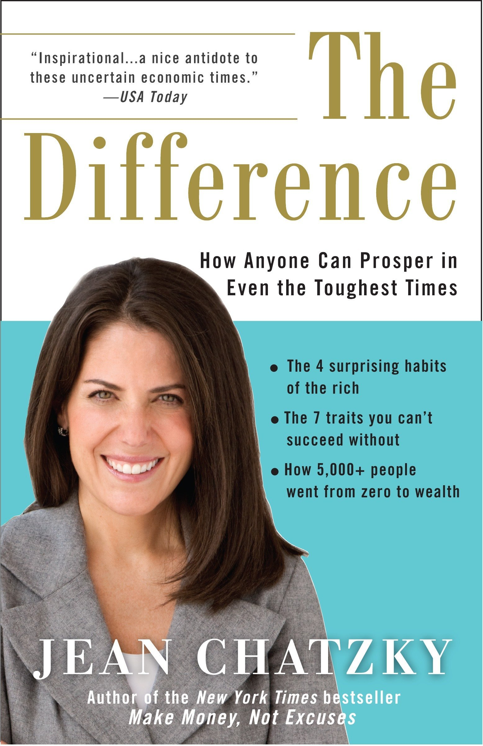 Money Makes Difference Even In >> The Difference How Anyone Can Prosper In Even The Toughest Times