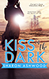 Kiss in the Dark (Corsair's Cove Chocolate Shop Book 4)