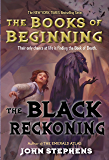 The Black Reckoning (Books of Beginning Book 3)