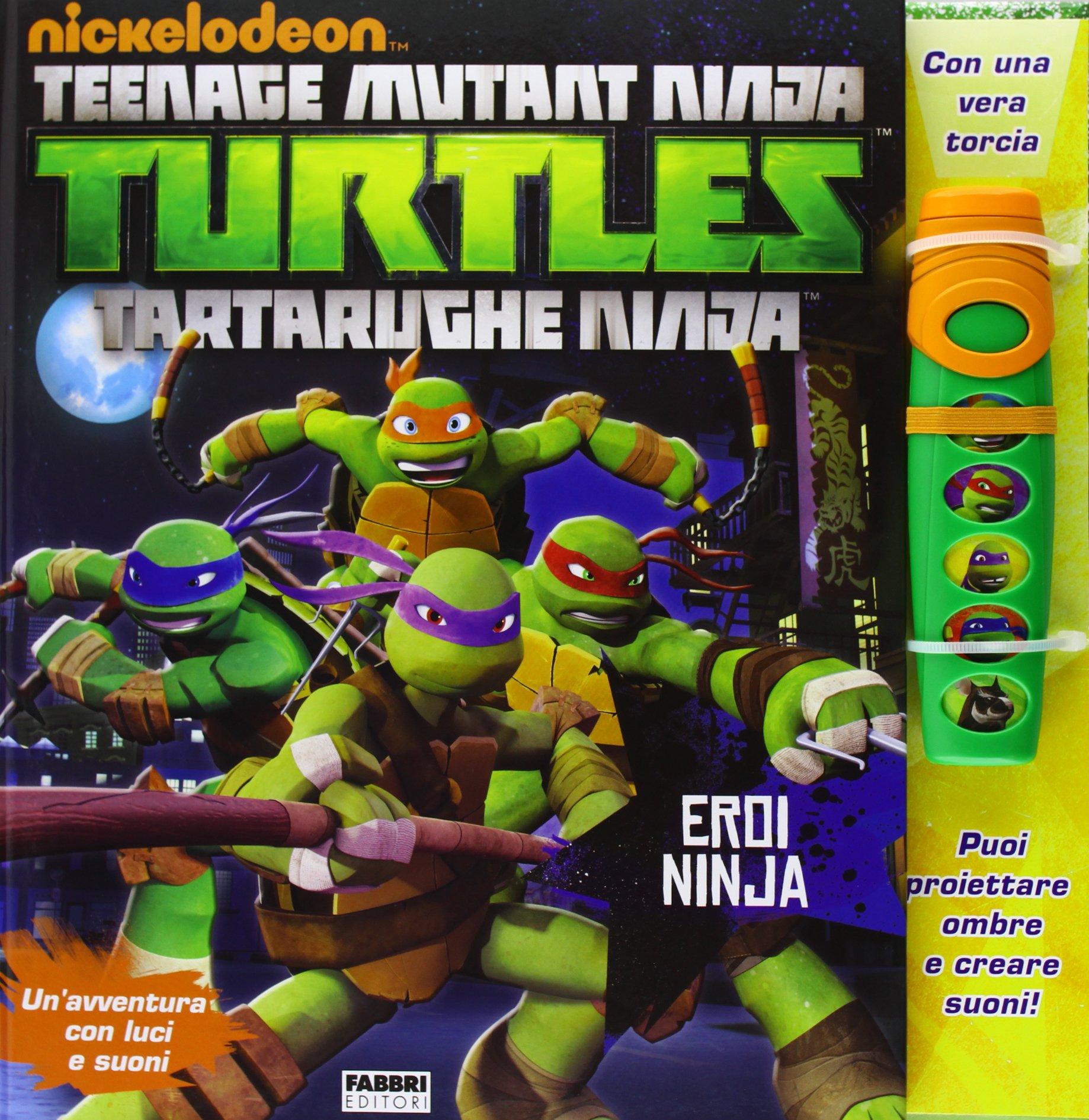 Eroi Ninja. Turtles Tartarughe Ninja. Libro pop-up. Ediz ...