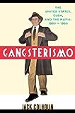 Gangsterismo: The United States, Cuba and the Mafia, 1933 to 1966