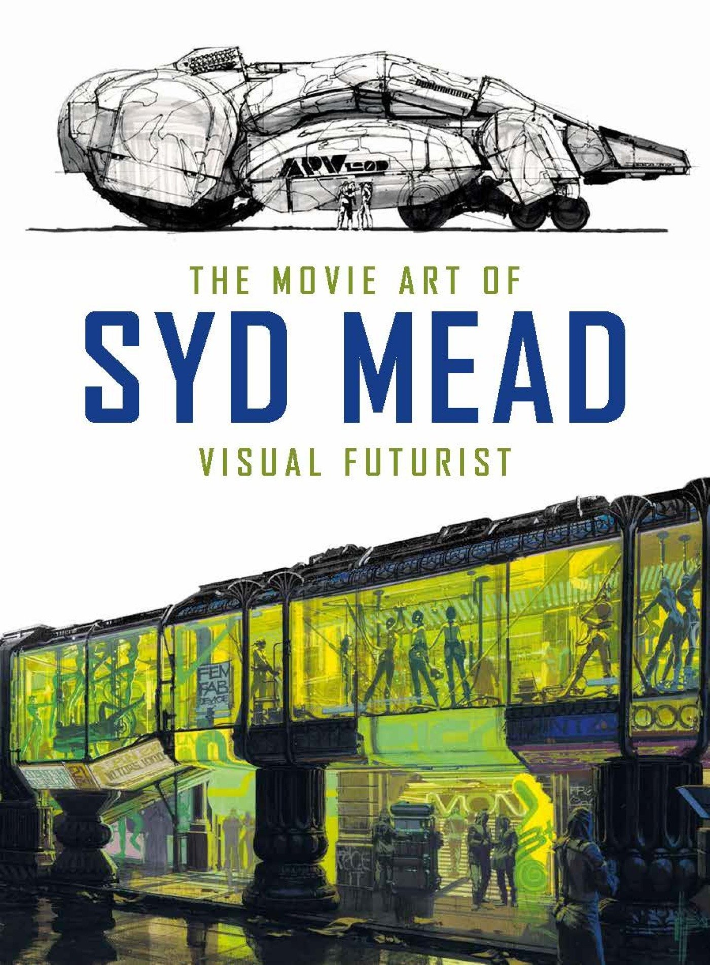 The Movie Art Of Syd Mead Visual Futurist Short Circuit Posters From Poster Shop 9781785651182 Books