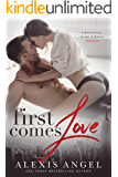 First Comes Love: A Billionaires, Brides, and Babies Romance