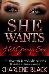 She Wants Hot Group Sex: Threesomes & Multiple Partners: 8 Erotic Stories Bundle Kindle Edition