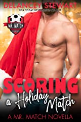 Scoring a Holiday Match (Mr. Match) Kindle Edition