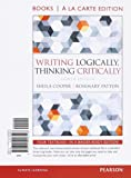 Writing Logically Thinking Critically, Books a la Carte Edition (8th Edition)