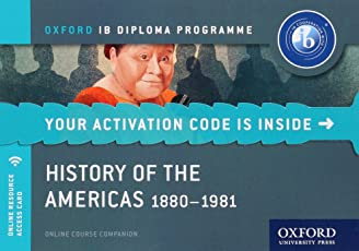 History of the Americas 1880-1981: IB History Online Course Book: Oxford IB
