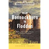 From Bannockburn to Flodden: Wallace, Bruce, and the Heroes of Medieval Scotland (Tales of a Scottish Grandfather, 1)