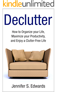 clutterless how to declutter your life and become stress free forever english edition