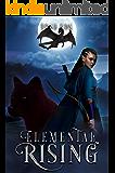 Elemental Rising (The Elemental Trilogy Book 1)