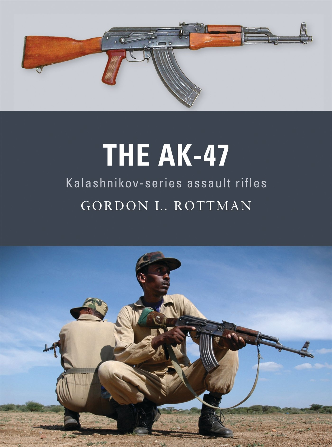 The AK-47: Kalashnikov-series assault rifles: 08 (Weapon)