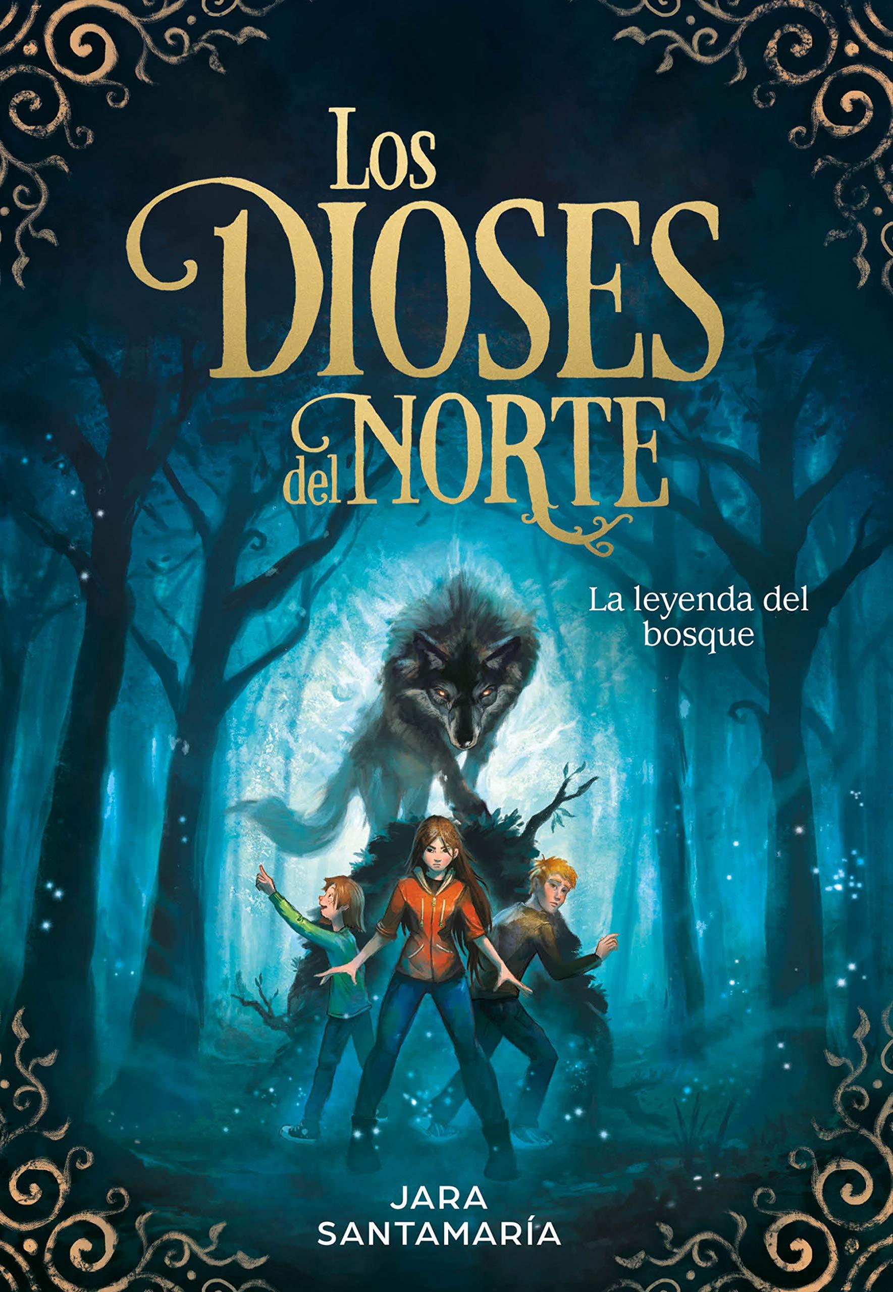 La leyenda del bosque (Los dioses del norte 1): Amazon.es: Santamaría, Jara: Libros