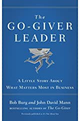 The Go-Giver Leader: A Little Story About What Matters Most in Business Kindle Edition