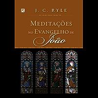 Meditações no Evangelho de João (Meditações nos Evangelhos Livro 4)