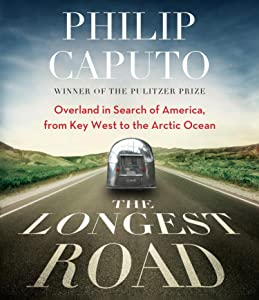 The Longest Road: Overland in Search of America, from Key West to the Arctic Ocean