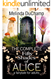 The Complete Fifty Shades of Alice: A Fairy Tale for Adults
