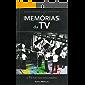 Memórias da Televisão: A TV Por Trás das Câmeras