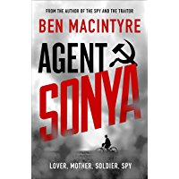 Agent Sonya: Lover, Mother, Soldier, Spy (English Edition)