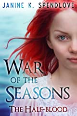 War of the Seasons, Book Two: The Half-blood Kindle Edition