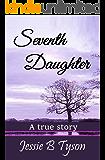 SEVENTH DAUGHTER: A true story