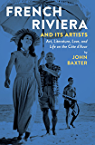 French Riviera and Its Artists: Art, Literature, Love, and Life on the Côte d'Azur