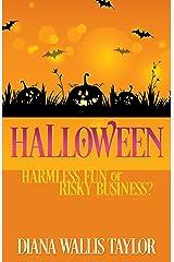 Halloween: Harmless Fun or Risky Business? Kindle Edition