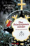 Der Prinzessinnenmörder: Kriminalroman (Ein Wallner & Kreuthner - Krimi)