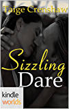 Dare To Love Series: Sizzling Dare (Kindle Worlds Novella)