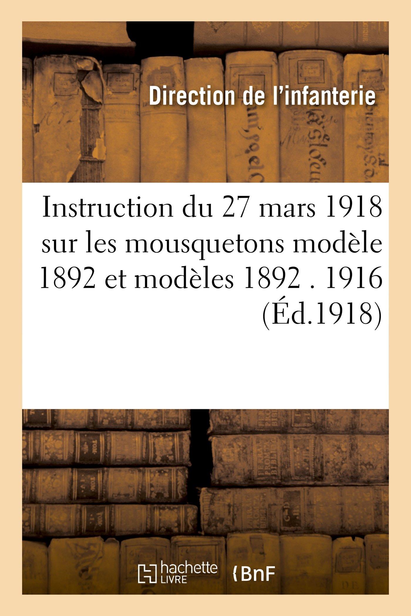 Instruction Du 27 Mars 1918 Sur Les Mousquetons Modle 1892 Et