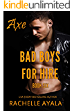 Bad Boys for Hire: Axe: South of the Border
